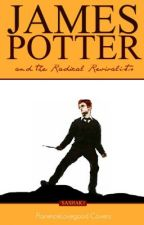 James Potter and the Radical Revivalists by SashaK1