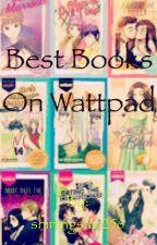 Best Books on Wattpad by shiningstar256
