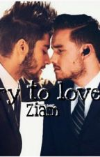 Try to love ziam by daan93