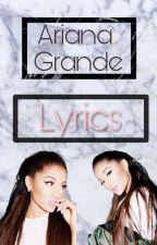 Ariana Grande lyrics. by LuunaBieber