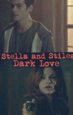 ♠Stella and Stiles: Dark Love♠ (Teen Wolf) by mysticmccxll