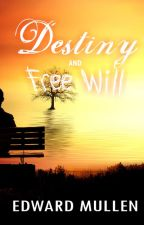 Destiny and Free Will by EdwardMullen