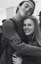 our crazy life |dolan Twins| #wattys2015 by yoongixflower