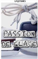 Passion de Glace by LPGStories
