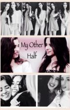My Other Half (Camren) by musiclover_013