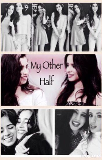 My Other Half (Camren)
