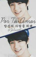 Por Tu Amor®  (Jeno&Tn) by JoSweetRookie