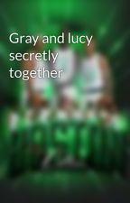 Gray and lucy secretly together by SeanLim9