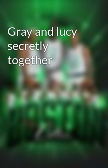 Gray and lucy secretly together