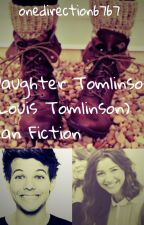 Daughter Tomlinson (Louis Tomlinson) Fan Fiction by musiclover1382
