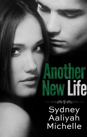 Another New Life by SydneyAaliyah3