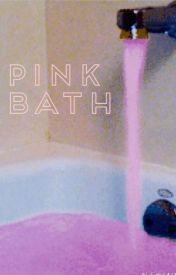pink bath. by sacrebIeu