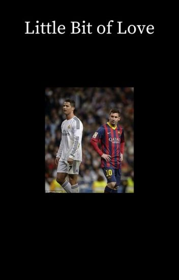 Little Bit of Love [Cristiano Ronaldo/Lionel Messi]