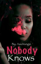 Nobody Knows [August Alsina] by AsiaYungin