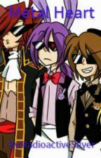 Metal Heart - Foxy, Bonnie, Freddy y Tu by Shadow_Bonnie19