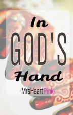 In God's Hand (Islam based) (Slow Update) by MrsHeartPink