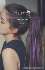 Human - Somnum (tome 1) by nyctophilixa