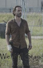 We Will Stand [Rick Grimes] by KathrynSnape