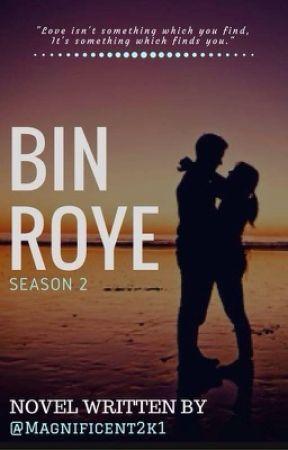 Bin Roye (SEASON 2 STARTED) by Magnificent2k1