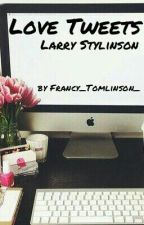 Love tweets || Larry Stylinson || by Francy_Tomlinson_