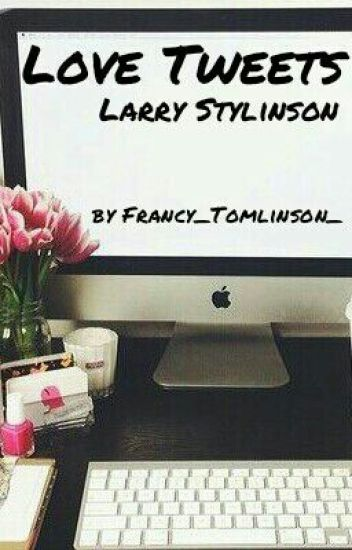 Love tweets || Larry Stylinson ||