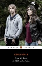 Give Me Love (NCIS: LA  Densi Fan Fiction) by ashleighbrii