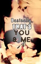 Basically that's you and me   Vicerylle by Trinkernathy