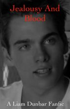 Jealousy and Blood (Liam Dunbar Fanfic) by lilyniebs2411