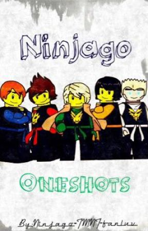 Ninjago: One Shots by The_Best_Awkwardness