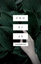 Phobias by -aesthetically