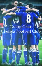 Group Chat: Chelsea Football Club by BiblicalBelgian