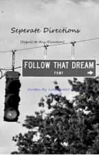 Seperate Directions (One Direction Fan-Fiction) by lillybird10