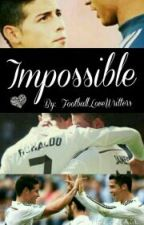 Impossible. (Cristiano & James) by FootballLoveWriters