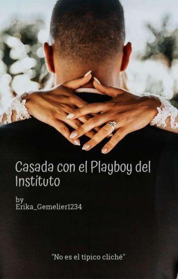Casada con el Playboy del Instituto