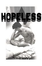 Hopeless by foreverbabys