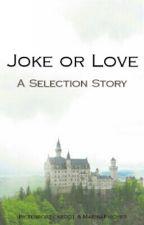 Joke or Love - A Selection Story by terrorzicke001