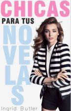 Chicas para tus Novelas. #1 by -lovelyminx