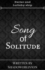 Song of Solitude by ShadowOblivion
