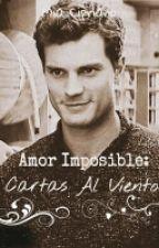 Amor Imposible: Cartas Al Viento by Mia_Cipriano