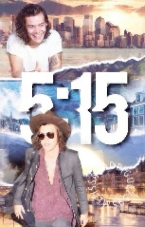 5:15(Harry Styles fanfic) by melissarodriguez595