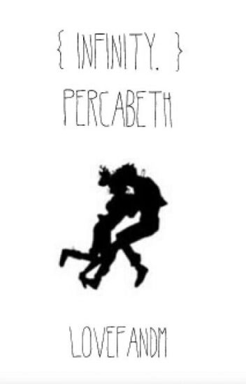 { Infinity. } Percabeth