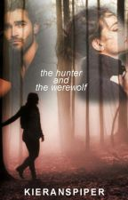 The Hunter and The Werewolf *slow updates* by KieransPiper