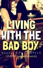Living With the Bad Boy [not edited!] by Dani9824