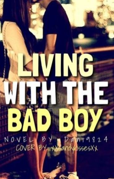 Living With the Bad Boy [not edited!]