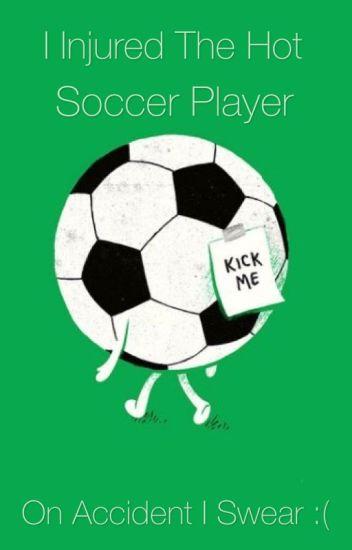 I Injured The Hot Soccer Player (BWWM)