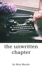 the unwritten chapter. by meetmissmaude