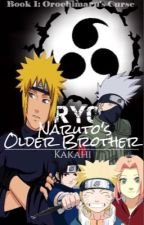 Ryo: Naruto's Older Brother | BOOK I by TheAllAmericanNordic