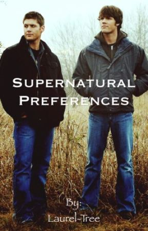 Supernatural Preferences by Laurel-Tree