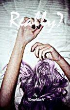 Really? #Book1 [Terminada] by RomiAilenM