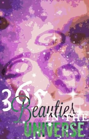 365 Beauties In The Universe (2016) by spartanbugsaint